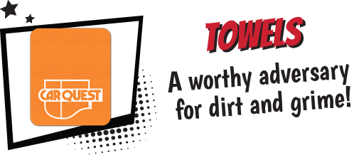 Towels - A worthy adversary for dirt and grime.